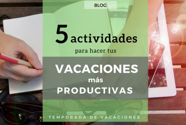 Actividades para hacer tus vacaciones más productivas