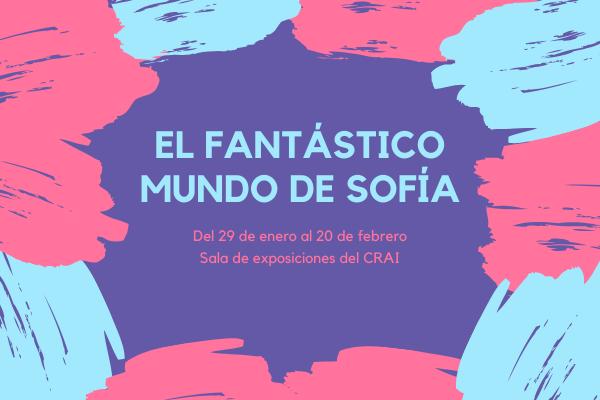 El arte de Sofía y su mundo fantástico