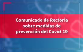 Comunicado de Rectoría sobre medidas de prevención del Covid-19