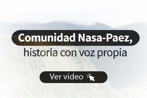 Comunidad Nasa-Paez, historia con voz propia