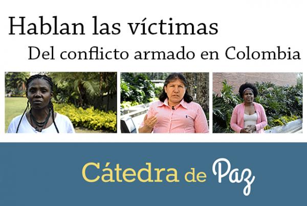 Hablan las mujeres víctimas del conflicto