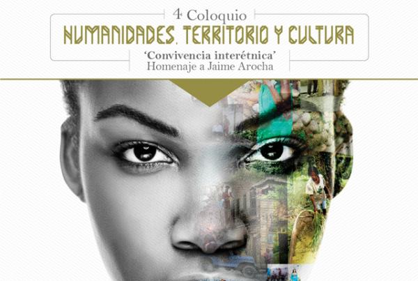 'Convivencia Interétnica', tema central del 4 Coloquio: Humanidades, Territorio y Cultura