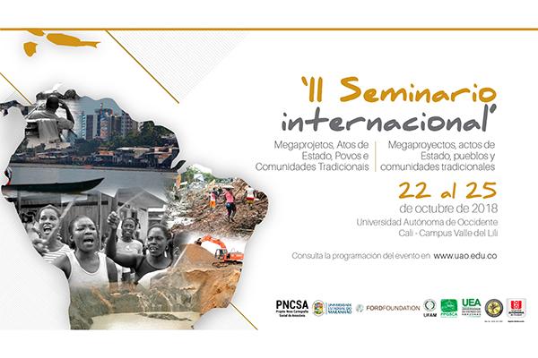 Agéndate para el 'II Seminario internacional megaproyectos, actos de Estado, pueblos y comunidades tradicionales'.