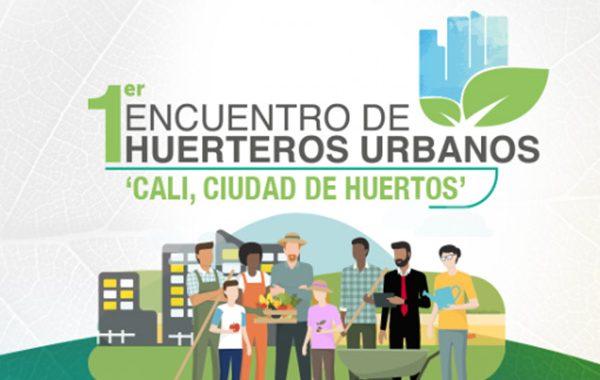 Primer encuentro de huerteros urbanos: Cali, ciudad de huertos