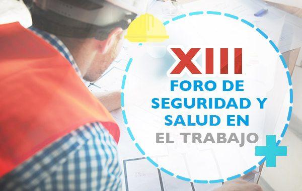 XIII Foro de Seguridad y Salud en el Trabajo