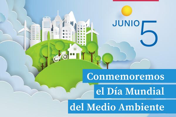 Conmemoremos el Día Mundial del Medio Ambiente