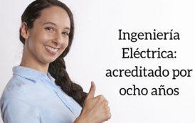 Ingeniería eléctrica recibe renovación de acreditación de alta calidad