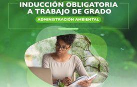 ¿Estudias Administración Ambiental?, asiste a la reunión informativa de Trabajo de Grado