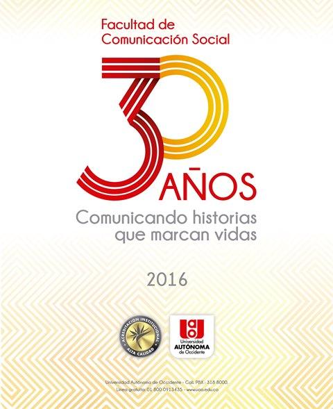 30 años de la facultad de Comunicación Social: una fiesta del conocimiento