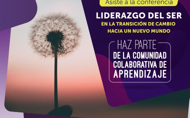 Participa en el webinar 'Liderazgo del ser, en la transición de cambio hacia un nuevo mundo'