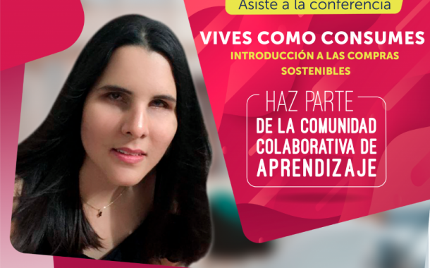 Participa del webinar 'Vives como consumes, introducción a las compras sostenibles'