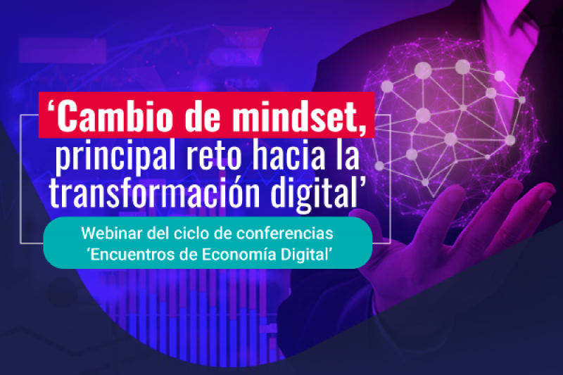 Cambio de 'mindset', principal reto hacia la transformación digital